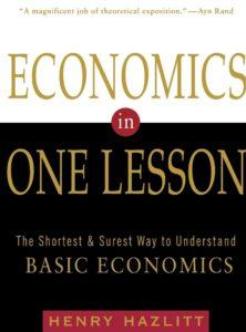 Must read books for entrepreneurs -Economics In One Lesson by Henry Hazlitt