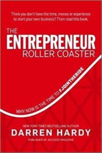 Must read books for entrepreneurs-The Entrepreneur Roller Coaster by Darren Hardy
