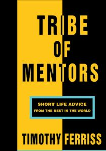 Must read books for entrepreneurs -Tribe of mentors by Timothy Ferriss