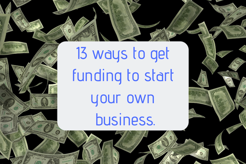 funding to start your own business